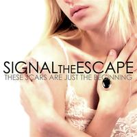 Signal The Escape - These Scars Are Just The Beginning