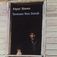 Townes Van Zandt - Flyin' Shoes