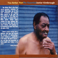Junior Kimbrough - You Better Run