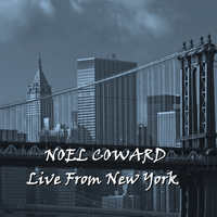 Noel Coward - Live From New York
