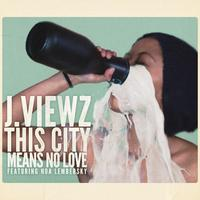 J.viewz Feat. Noa Lembersky - This City Means No Love