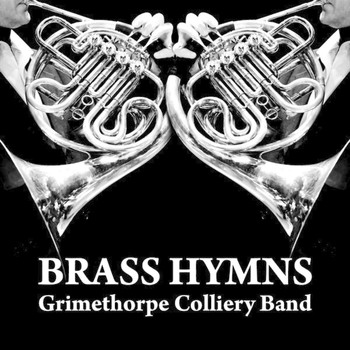 Grimethorpe Colliery Band - Brass Hymns