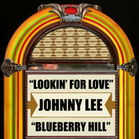 Johnny Lee - Lookin' For Love / Blueberry Hill