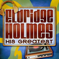 Eldridge Holmes - His Greatest