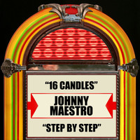 Johnny Maestro - 16 Candles / Step By Step
