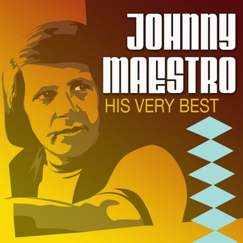 Johnny Maestro - His Very Best