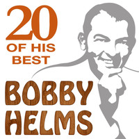 Bobby Helms - 20 Of His Best