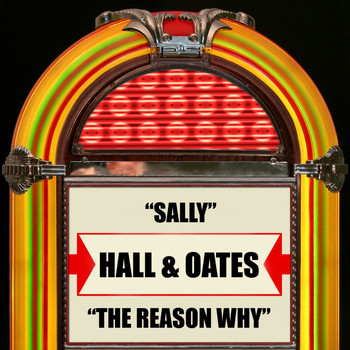 Hall & Oates - Sally / The Reason Why