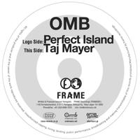 OMB - Perfect Island / Taj Mayer