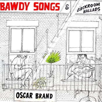Oscar Brand - Bawdy Songs - Vol 4