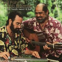 Cyril Pahinui - Four Hands Sweet & Hot