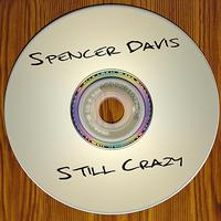 Spencer Davis - Still Crazy