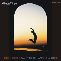 Enoch Light - I Want To Be Happy Cha Cha's