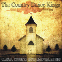 Country Dance Kings - Classic Country Instrumental Hymns