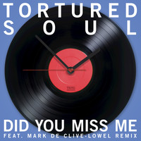 Tortured Soul - Did You Miss Me (Feat Mark De Clive-Lowe Mix) EP