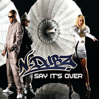 N-Dubz - Say It's Over