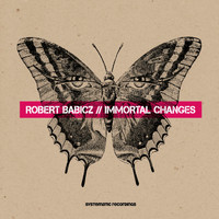Robert Babicz - Immortal Changes