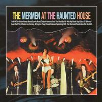 The Mermen - The Mermen At The Haunted House