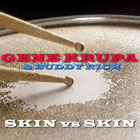 Gene Krupa & Buddy Rich - Skin Vs Skin