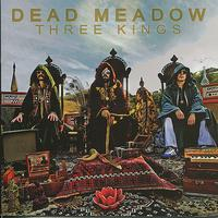 Dead Meadow - Three Kings