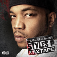 Styles P - The Ghost Dub-Dime Mixtape (Explicit)