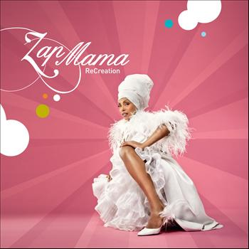 Zap Mama - ReCreation
