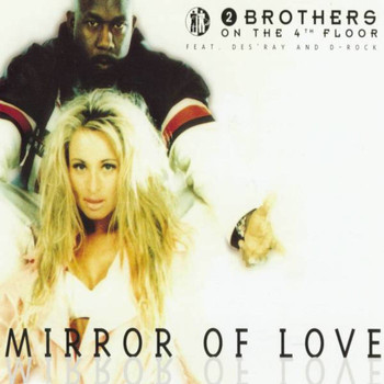 2 Brothers On The 4th Floor - Mirror of Love