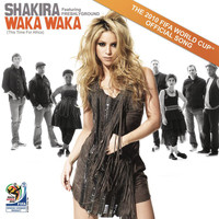 Shakira feat. Freshlyground - Waka Waka (This Time for Africa) [The Official 2010 FIFA World Cup (TM) Song]