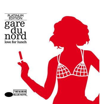 Gare du Nord - Love For Lunch (Platinum Edition)