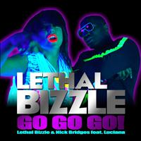 Lethal Bizzle & Nick Bridges feat. Luciana - Go Go Go (Radio Edit)
