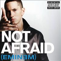 Eminem - Not Afraid (Explicit)