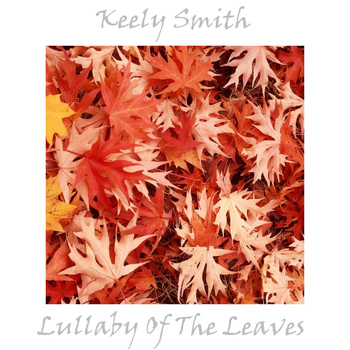 Keely Smith - Lullaby Of The Leaves