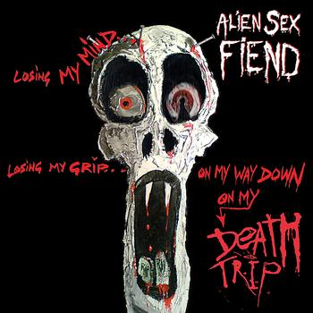 Alien Sex Fiend - Death Trip