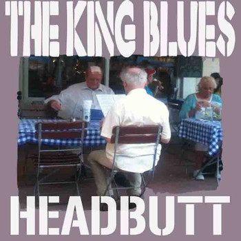 The King Blues - Headbutt