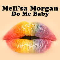 Meli'sa Morgan - Do Me Baby (Re-Recorded / Remastered)