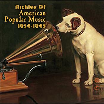 Various Artists - Archive Of American Popular Music 1934-1945