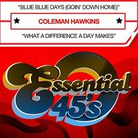 Coleman Hawkins - Blue Blue Days (Goin' Down Home) (Digital 45) - Single