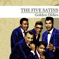 The Five Satins - Golden Oldies [The Five Satins] (Digitally Remastered)