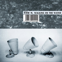 M. Walking On The Water - File