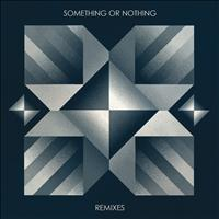 TURBOWEEKEND - Something or Nothing Remixes