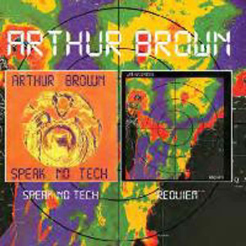 Arthur Brown - Speak No Tech / Requiem