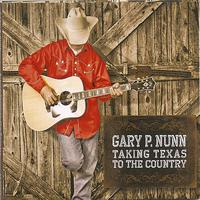Gary P. Nunn - Taking Texas To The Country