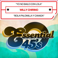 Willy Chirino - Yo No Bailo Con Lola (Digital 45) - Single