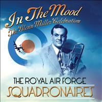 The Royal Air Force Squadronaires - In The Mood - The Glenn Miller Celebration