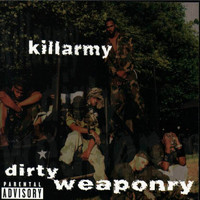 Killarmy - Dirty Weaponry (Explicit)