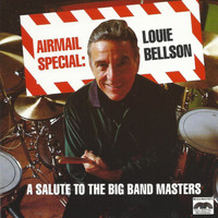 Louie Bellson - Airmail Special: A Salute To The Big Band Masters