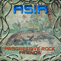 Asia - Asia & Progressive Rock Friends