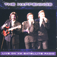 The Happenings - Live On XM Satellite Radio