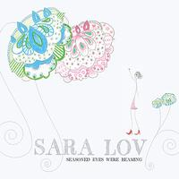 Sara Lov - Seasoned Eyes