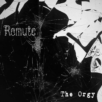 Remute - The Orgy